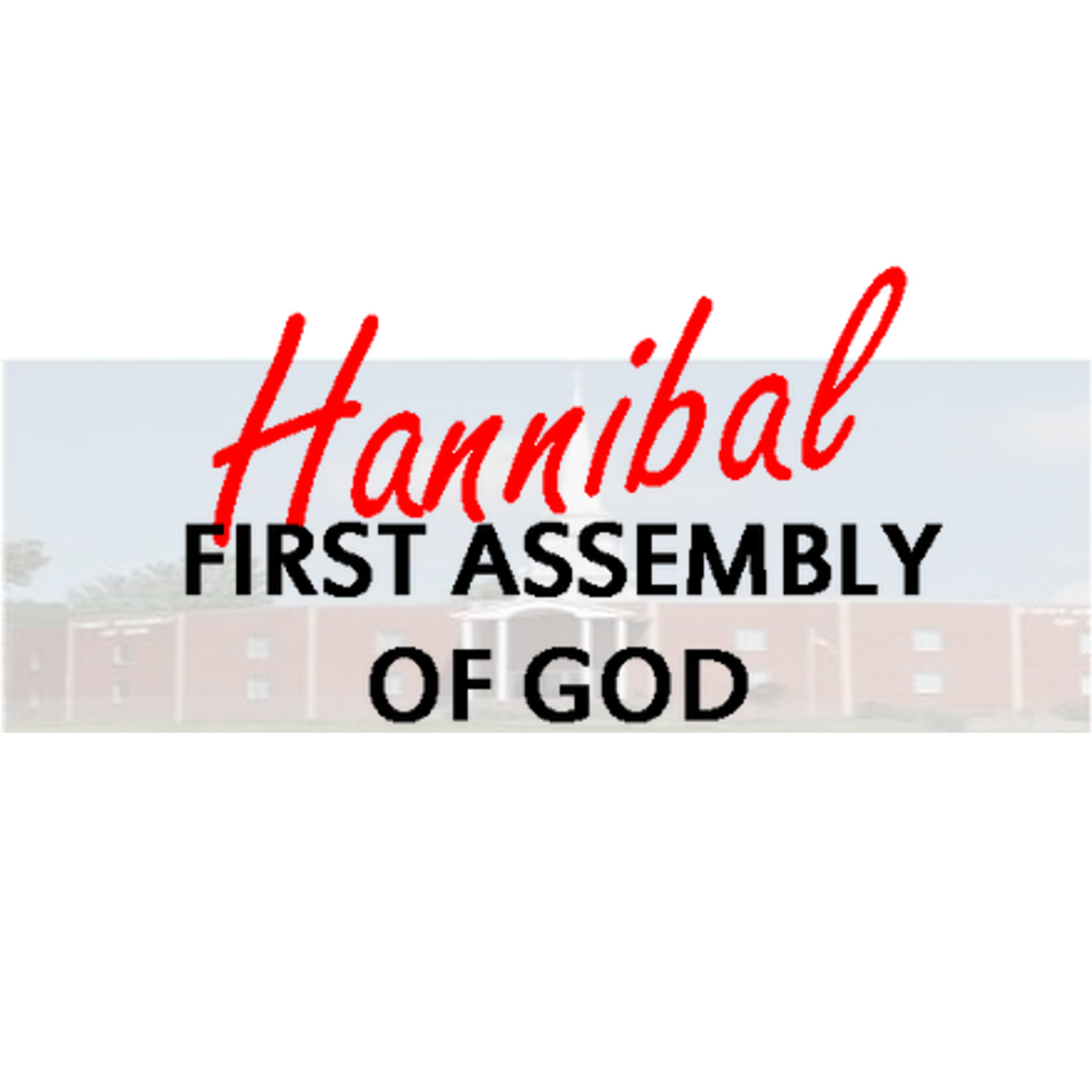 Hannibal First Assembly of God Sermons